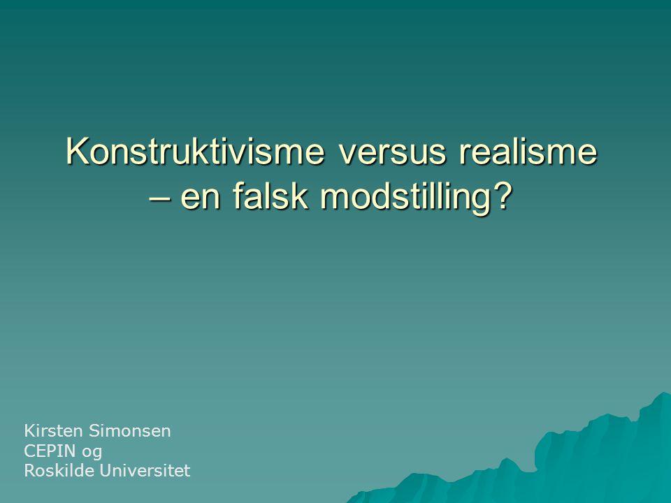 Konstruktivisme versus realisme – en falsk modstilling