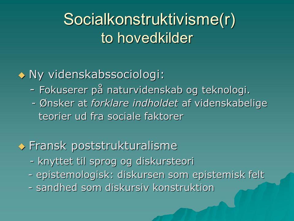 Socialkonstruktivisme(r) to hovedkilder