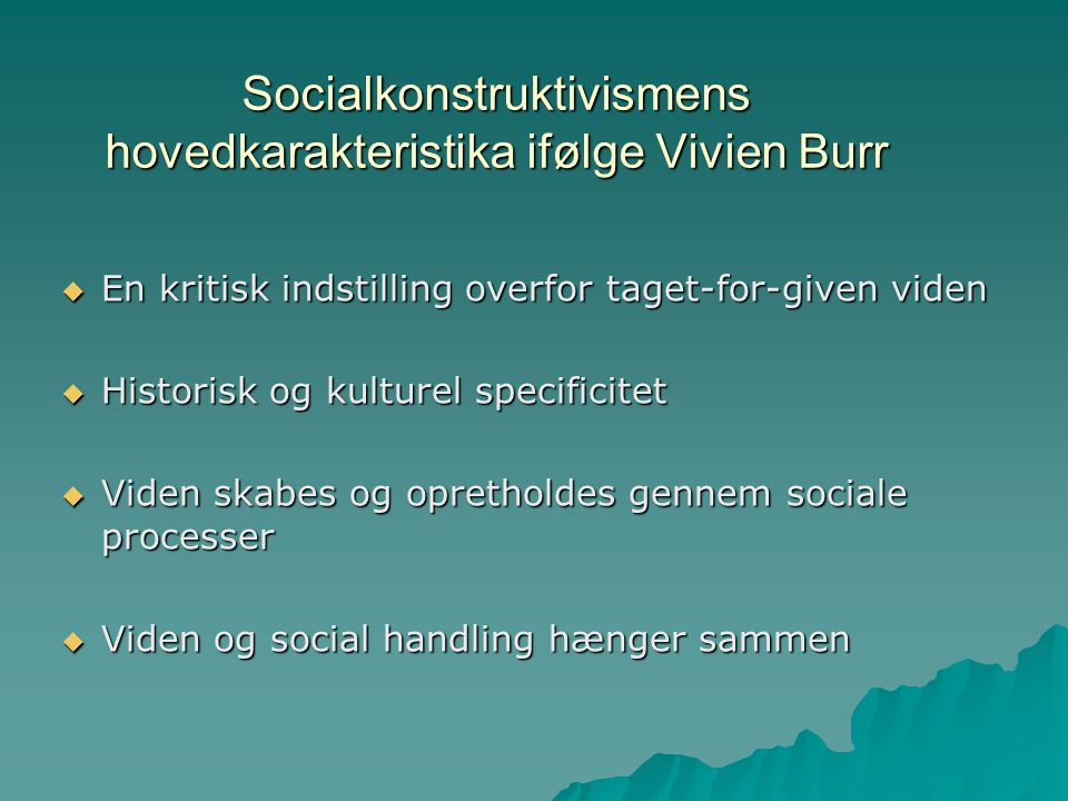 Socialkonstruktivismens hovedkarakteristika ifølge Vivien Burr