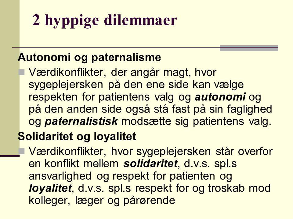 2 hyppige dilemmaer Autonomi og paternalisme