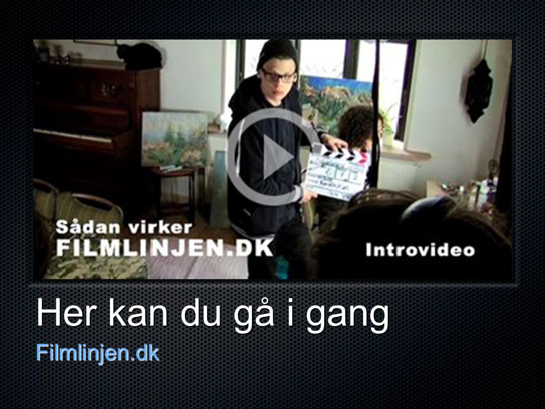 Her kan du gå i gang Filmlinjen.dk