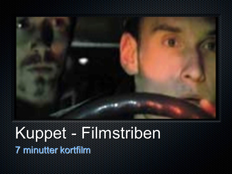 Kuppet - Filmstriben 7 minutter kortfilm