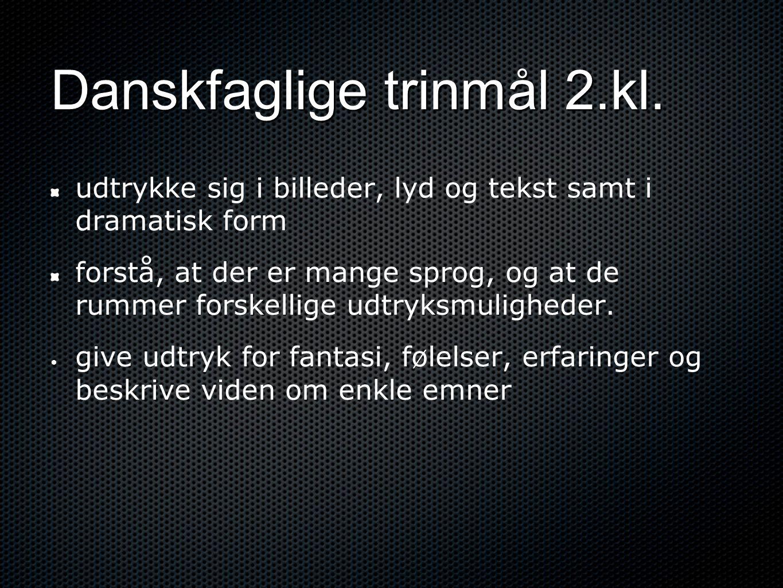 Danskfaglige trinmål 2.kl.