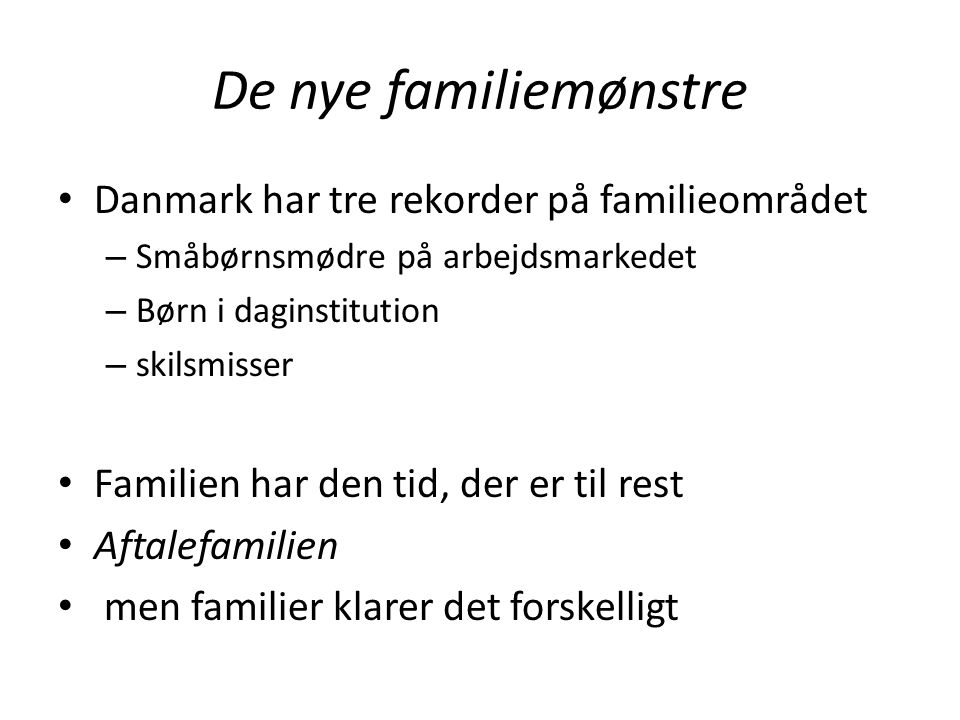 De nye familiemønstre Danmark har tre rekorder på familieområdet