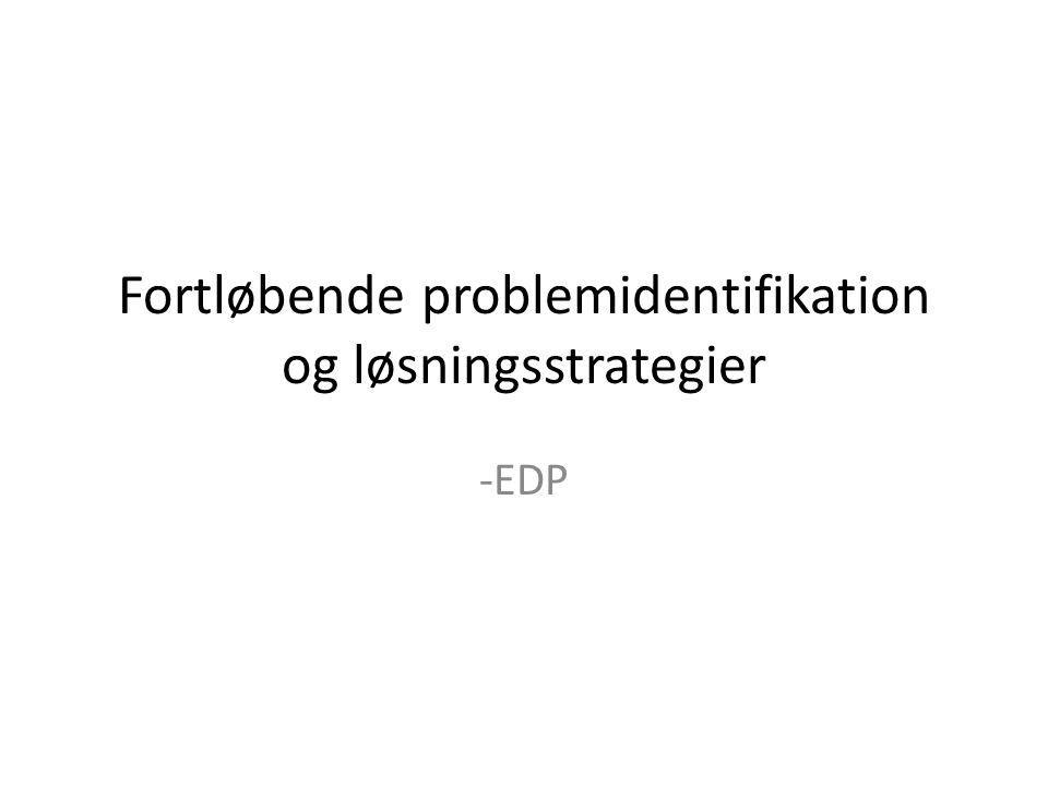 Fortløbende problemidentifikation og løsningsstrategier