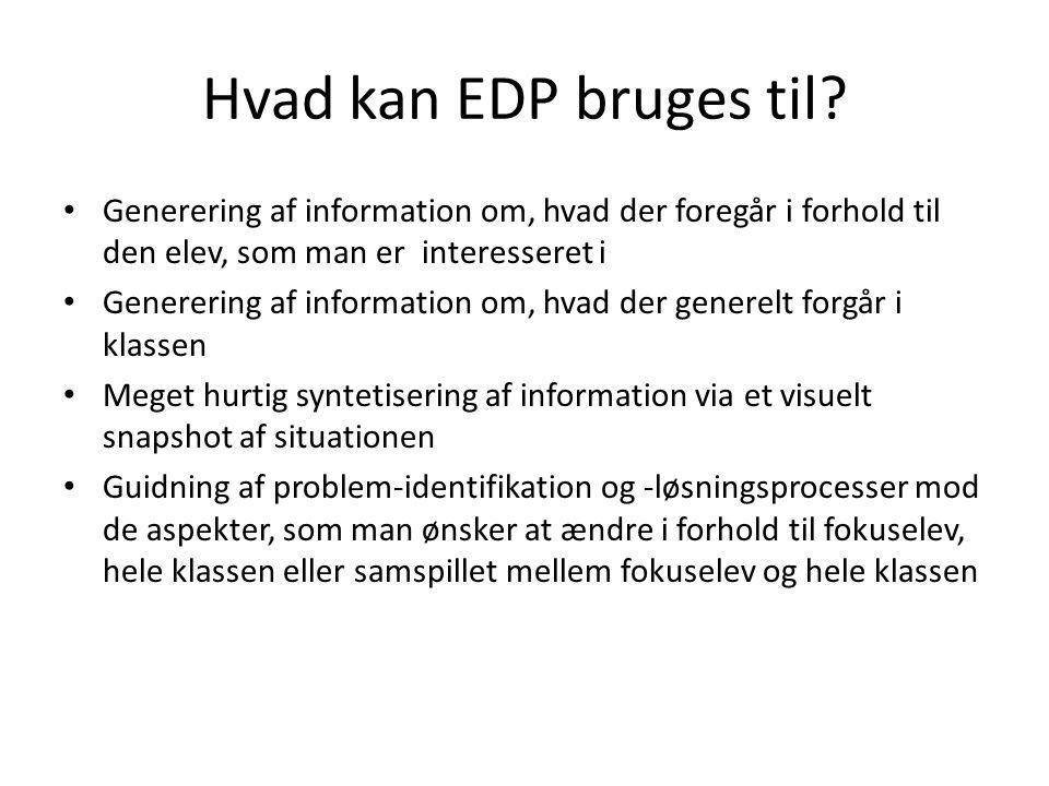 Hvad kan EDP bruges til Generering af information om, hvad der foregår i forhold til den elev, som man er interesseret i.