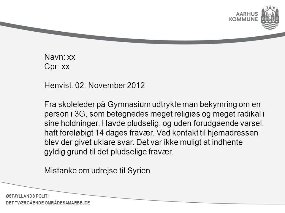 Navn: xx Cpr: xx. Henvist: 02. November 2012.