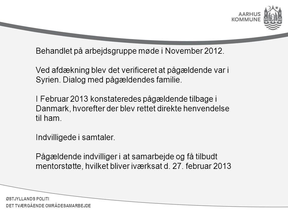 Behandlet på arbejdsgruppe møde i November 2012.