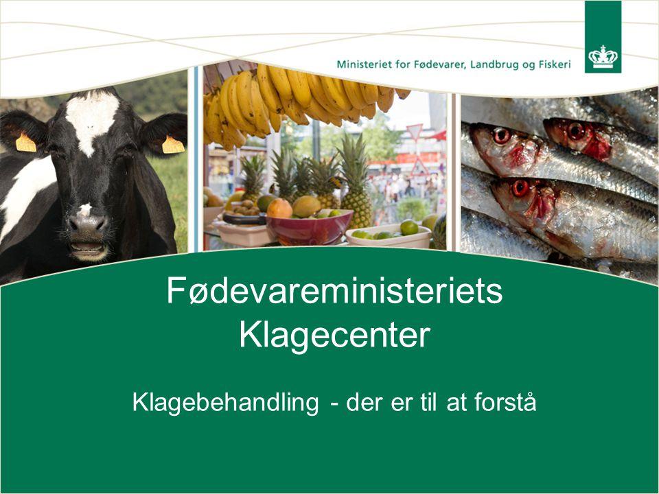 Fødevareministeriets Klagecenter Klagebehandling - der er til at forstå