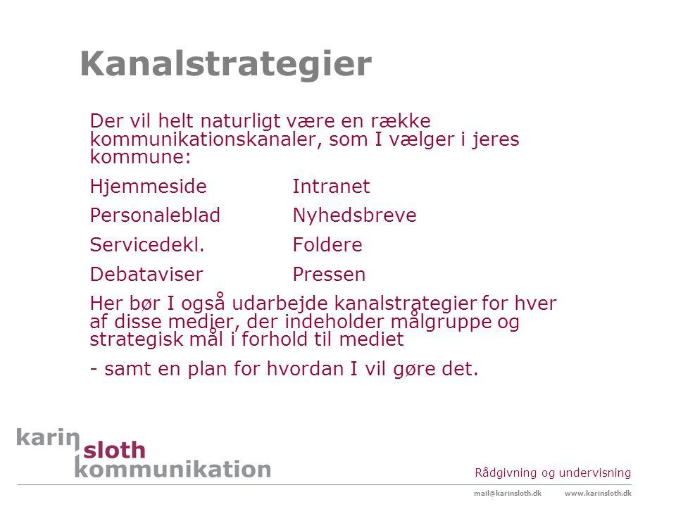 Kanalstrategier Der vil helt naturligt være en række kommunikationskanaler, som I vælger i jeres kommune: