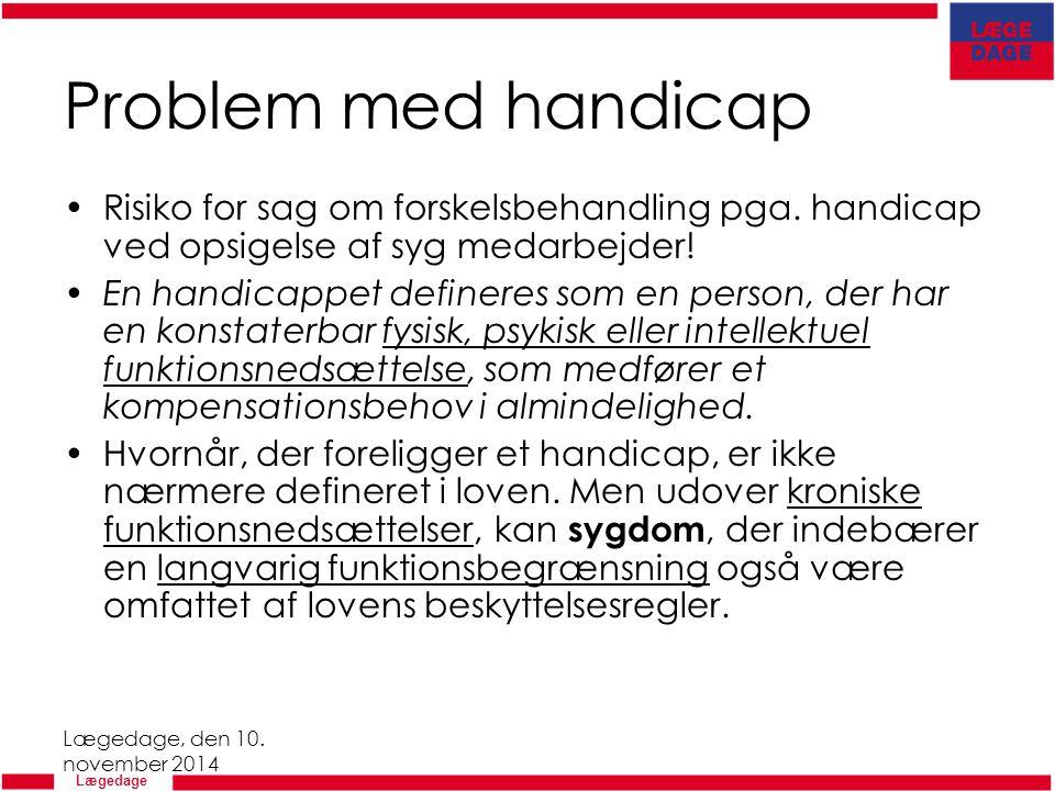 Problem med handicap Risiko for sag om forskelsbehandling pga. handicap ved opsigelse af syg medarbejder!