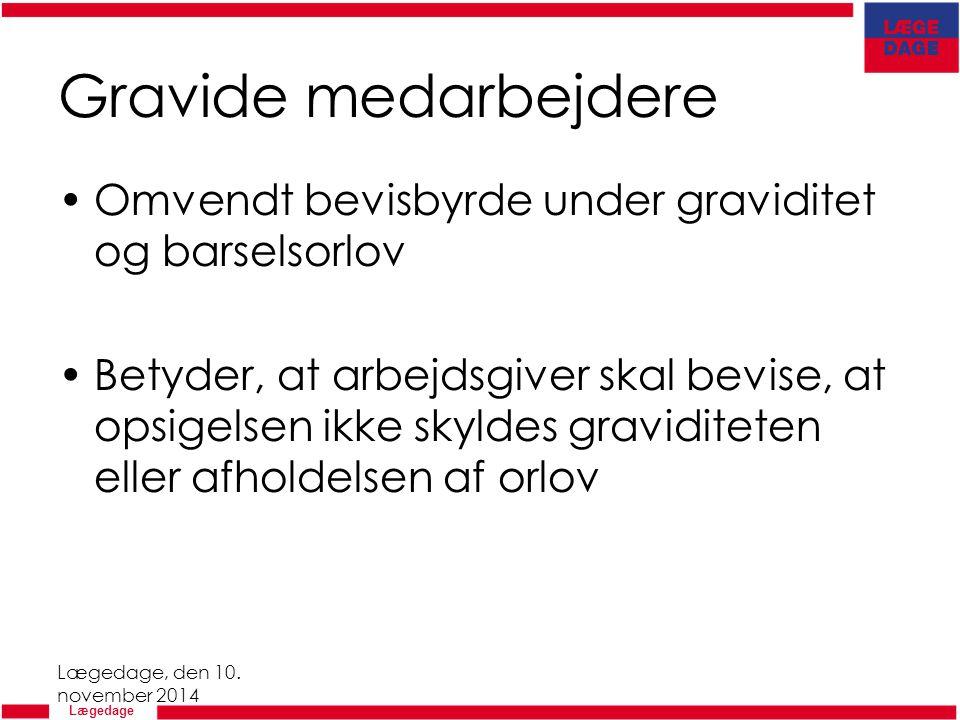 Gravide medarbejdere Omvendt bevisbyrde under graviditet og barselsorlov.