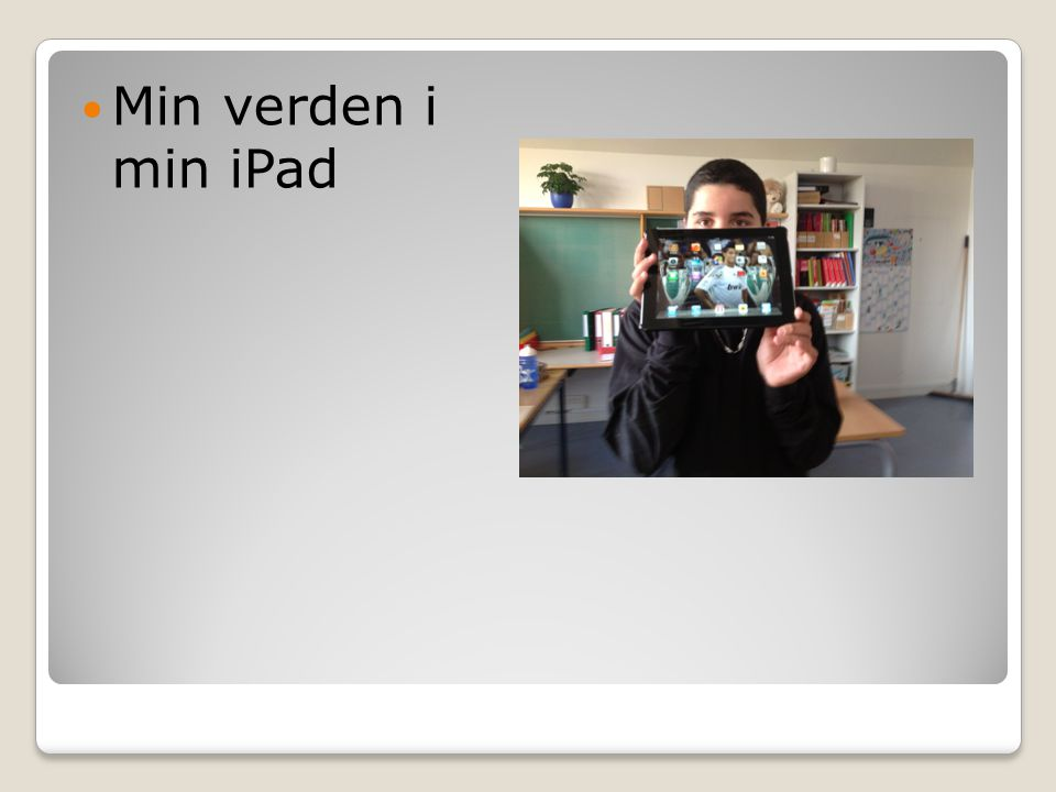 Min verden i min iPad