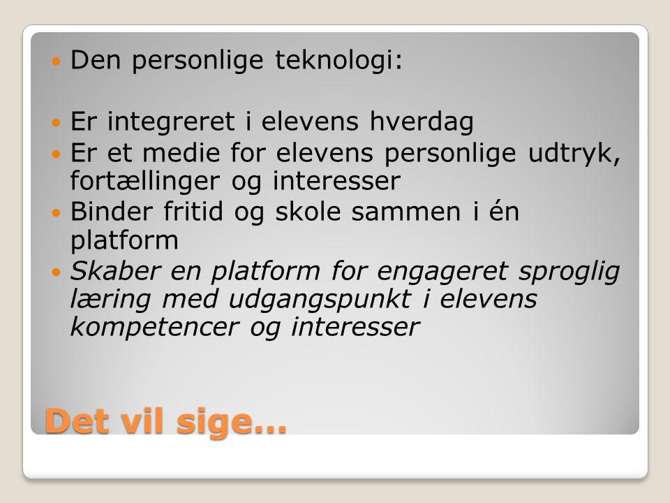 Det vil sige… Den personlige teknologi: