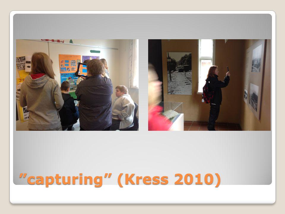 capturing (Kress 2010)