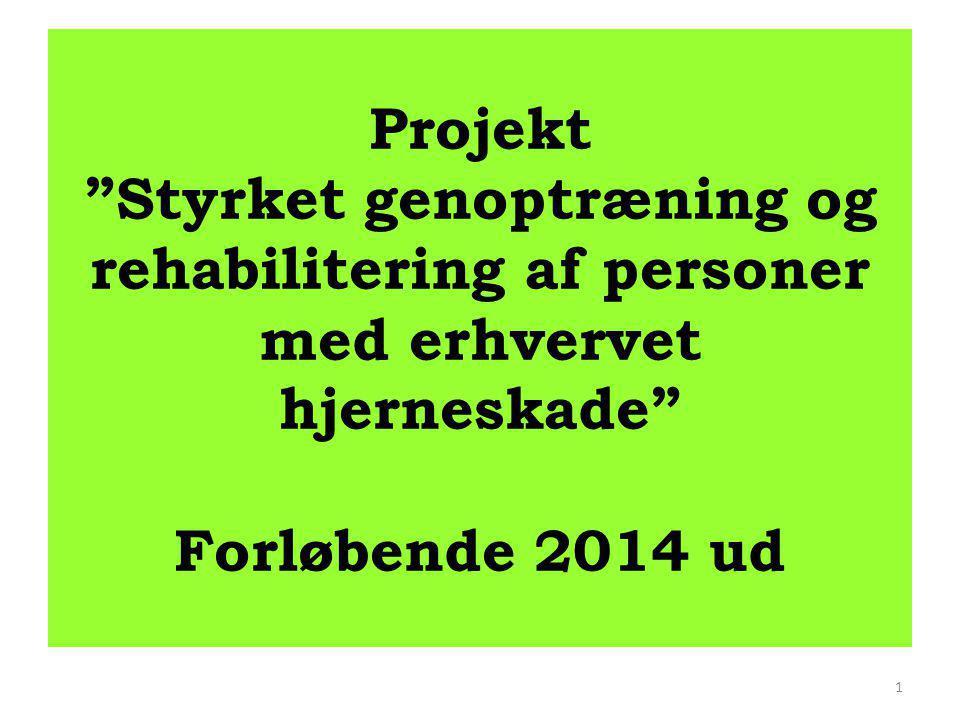 Projekt Styrket genoptræning og rehabilitering af personer med erhvervet hjerneskade Forløbende 2014 ud