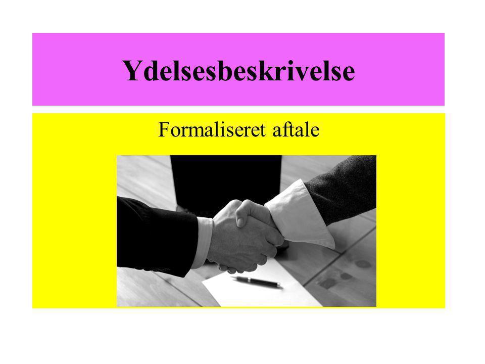 Ydelsesbeskrivelse Formaliseret aftale