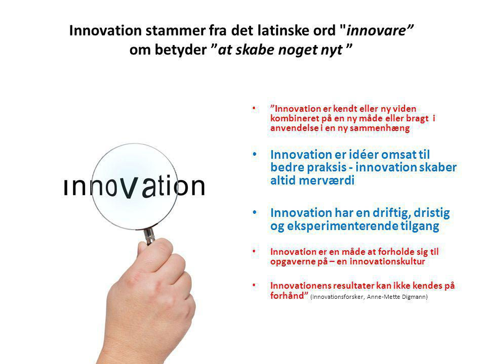 Innovation stammer fra det latinske ord innovare