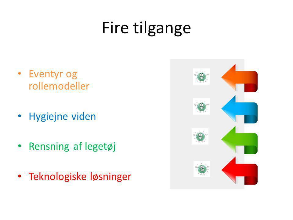 Fire tilgange Eventyr og rollemodeller Hygiejne viden