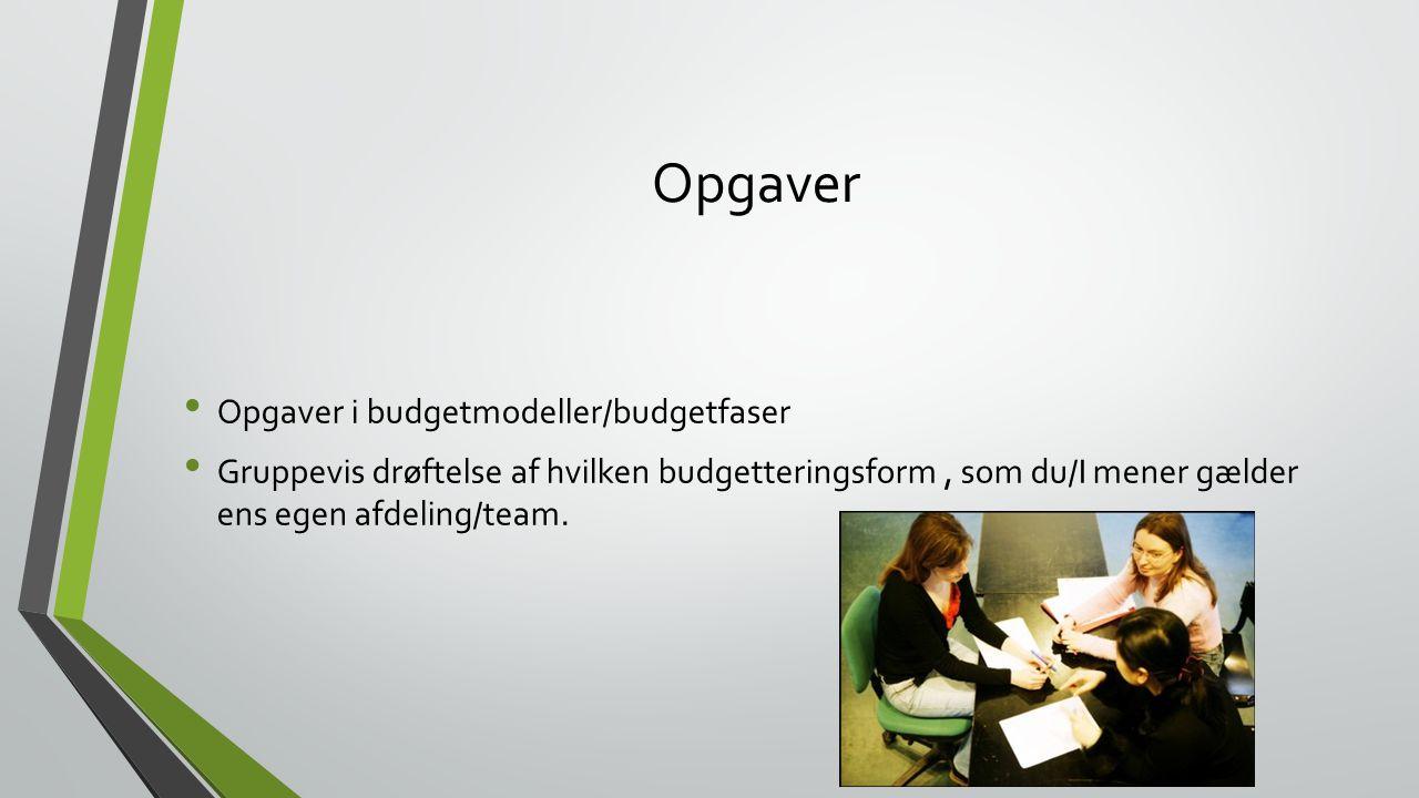 Opgaver Opgaver i budgetmodeller/budgetfaser