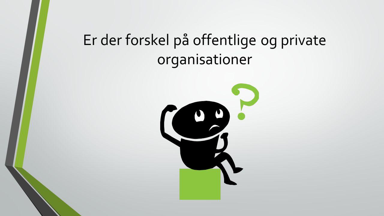 Er der forskel på offentlige og private organisationer
