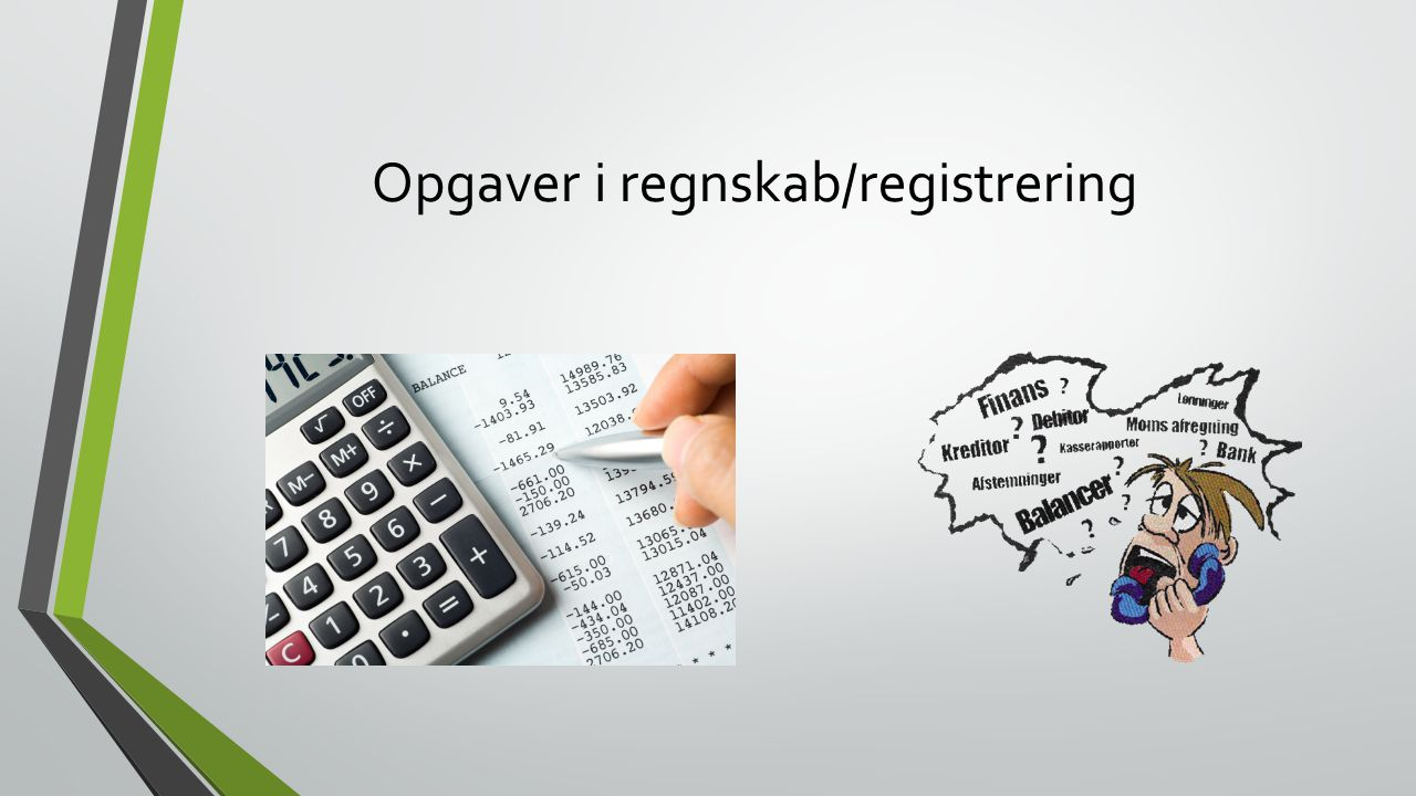 Opgaver i regnskab/registrering