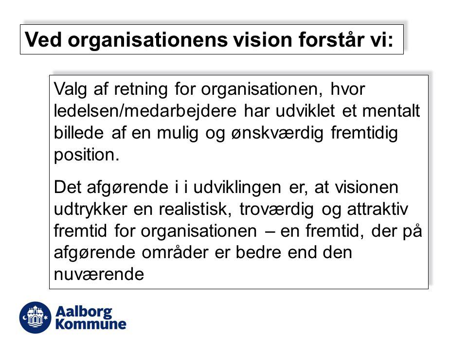 Ved organisationens vision forstår vi: