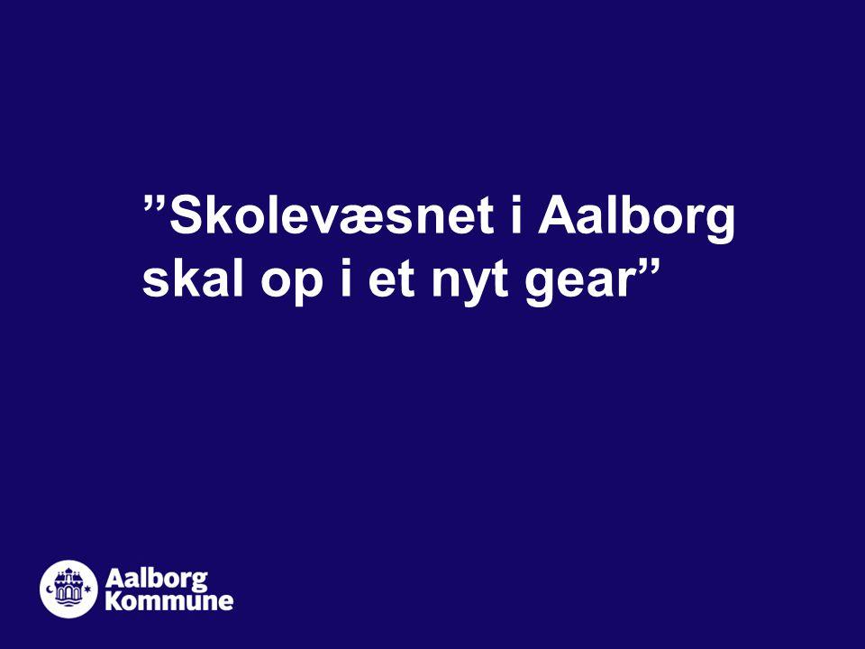 Skolevæsnet i Aalborg skal op i et nyt gear