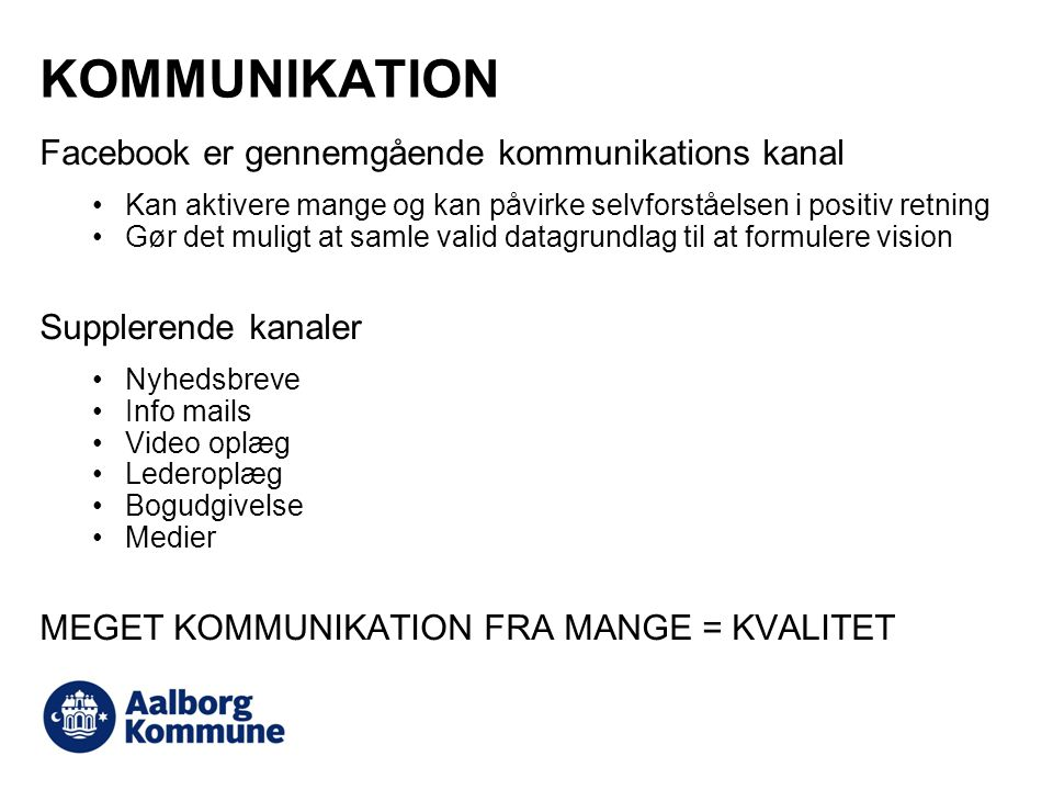 KOMMUNIKATION Facebook er gennemgående kommunikations kanal