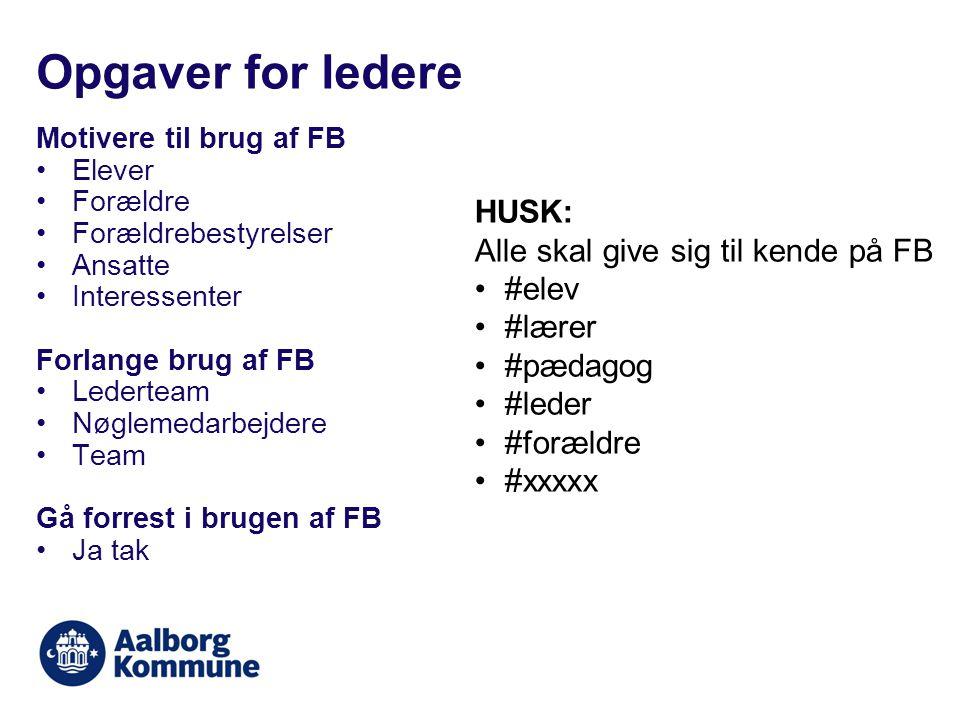 Opgaver for ledere HUSK: Alle skal give sig til kende på FB #elev