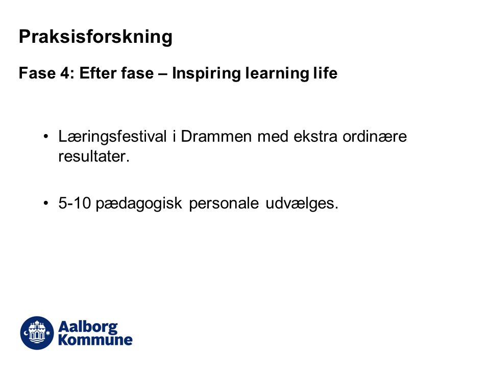Praksisforskning Fase 4: Efter fase – Inspiring learning life