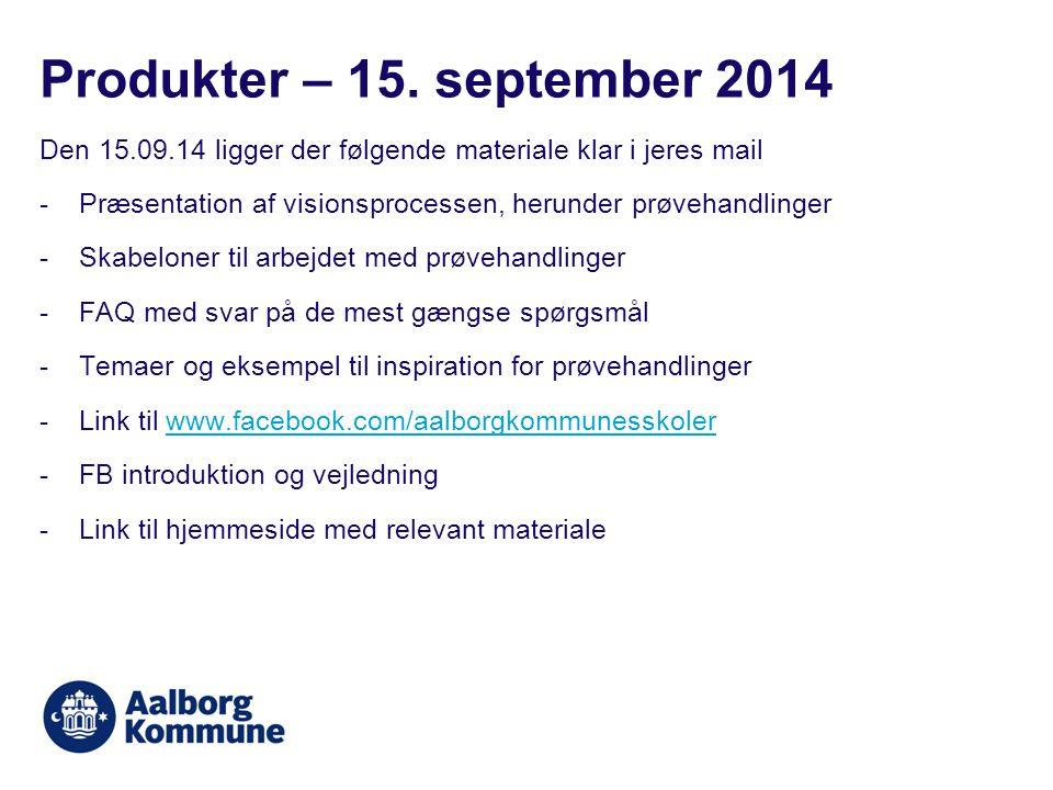 Produkter – 15. september 2014 Den 15.09.14 ligger der følgende materiale klar i jeres mail.