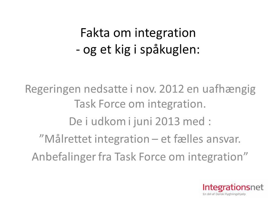 Fakta om integration - og et kig i spåkuglen: