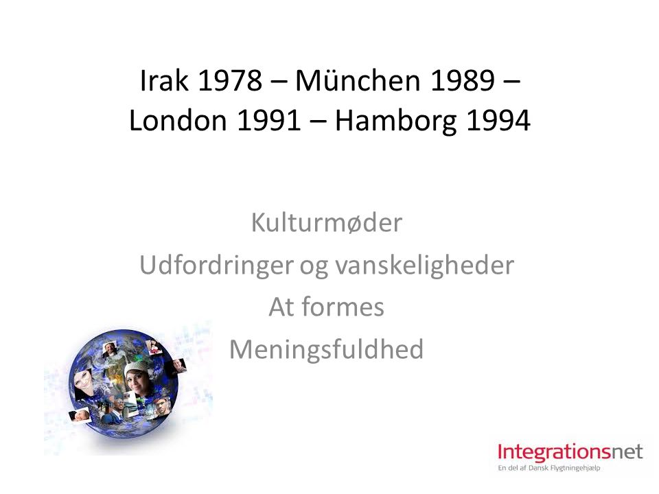 Irak 1978 – München 1989 – London 1991 – Hamborg 1994