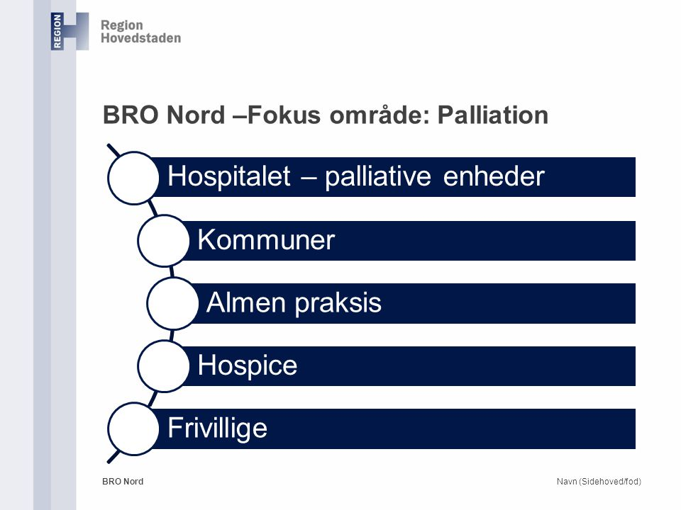 BRO Nord –Fokus område: Palliation