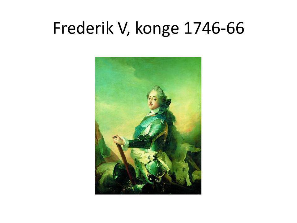Frederik V, konge 1746-66
