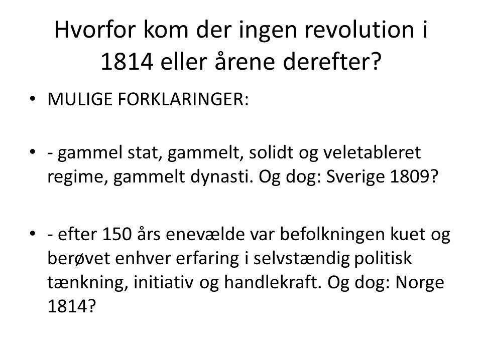 Hvorfor kom der ingen revolution i 1814 eller årene derefter