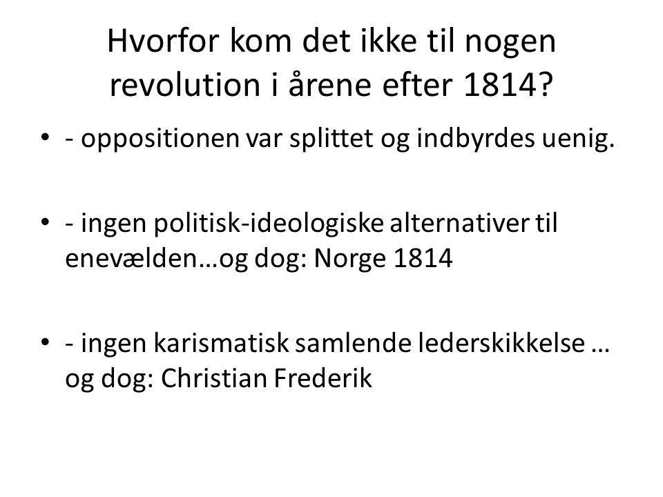 Hvorfor kom det ikke til nogen revolution i årene efter 1814