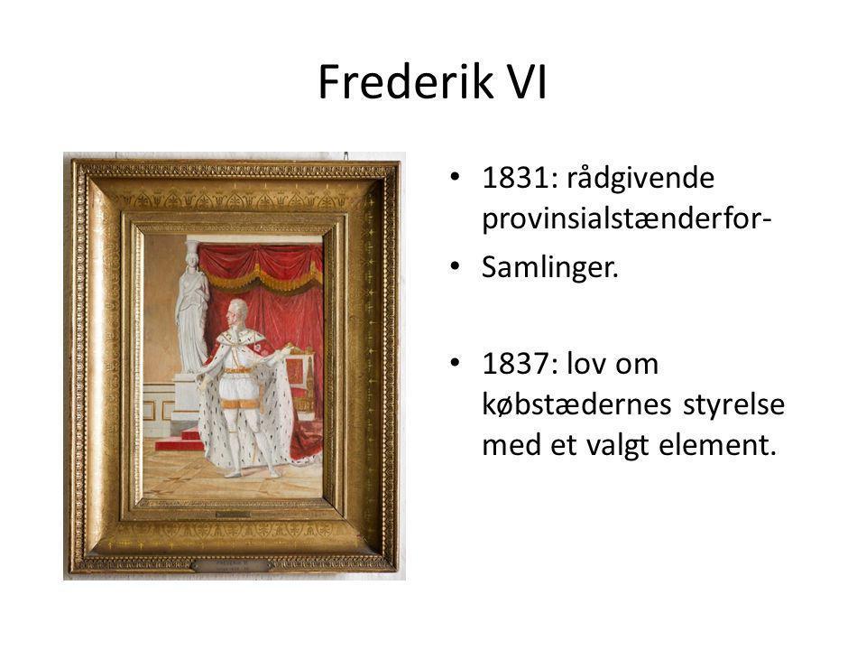 Frederik VI 1831: rådgivende provinsialstænderfor- Samlinger.