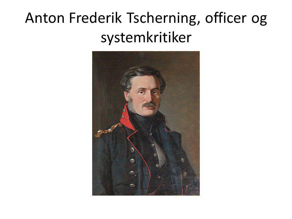Anton Frederik Tscherning, officer og systemkritiker
