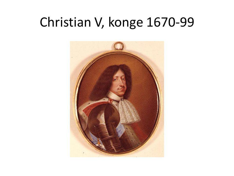 Christian V, konge 1670-99