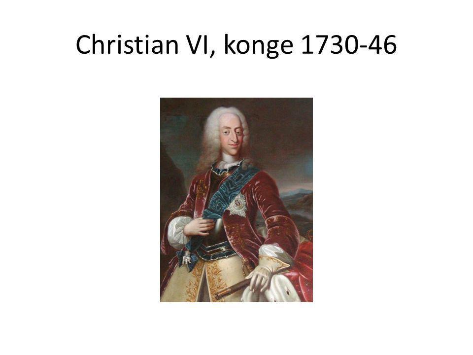 Christian VI, konge 1730-46