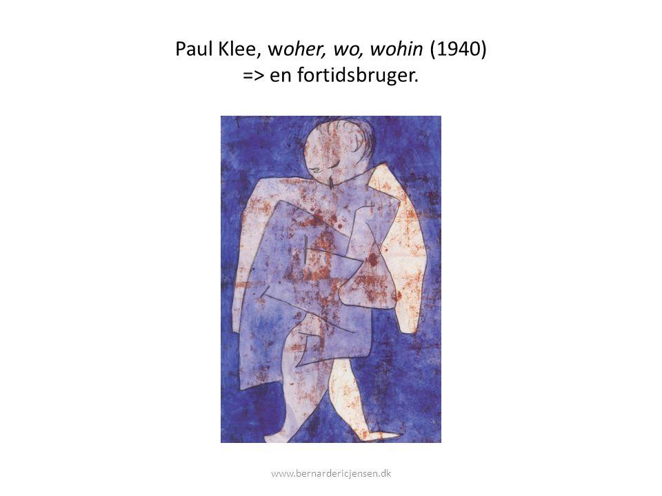 Paul Klee, woher, wo, wohin (1940) => en fortidsbruger.