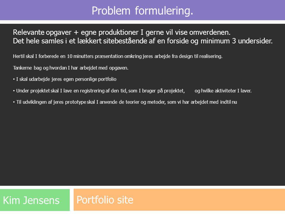 Problem formulering. Portfolio site Kim Jensens