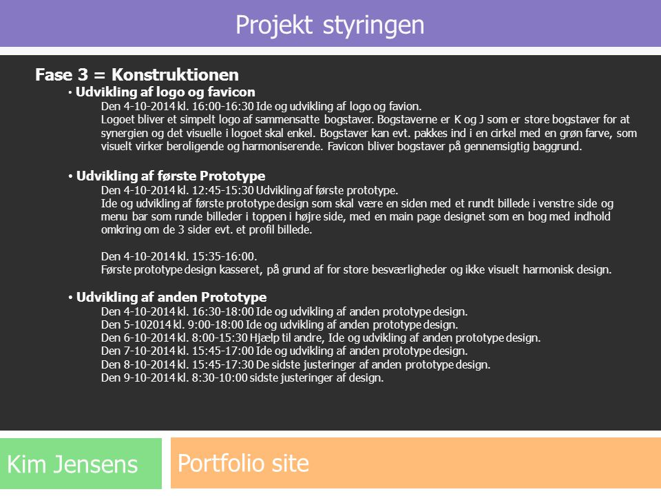 Projekt styringen Portfolio site Kim Jensens Fase 3 = Konstruktionen
