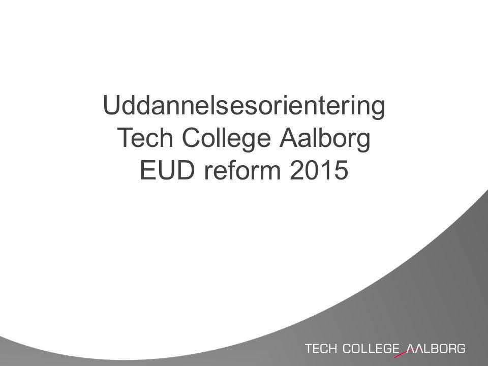 Uddannelsesorientering Tech College Aalborg EUD reform 2015