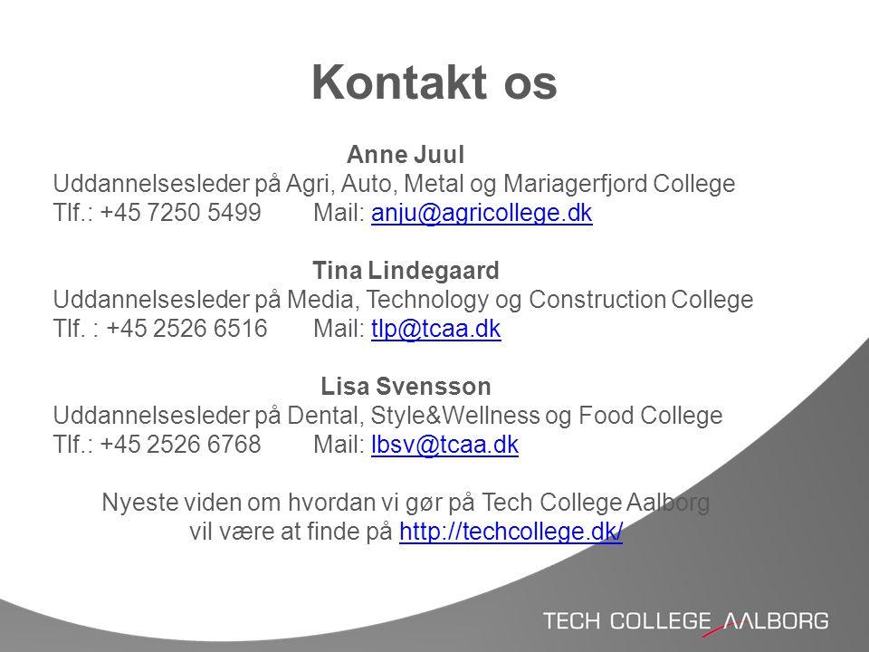 Kontakt os Anne Juul. Uddannelsesleder på Agri, Auto, Metal og Mariagerfjord College. Tlf.: +45 7250 5499 Mail: anju@agricollege.dk.