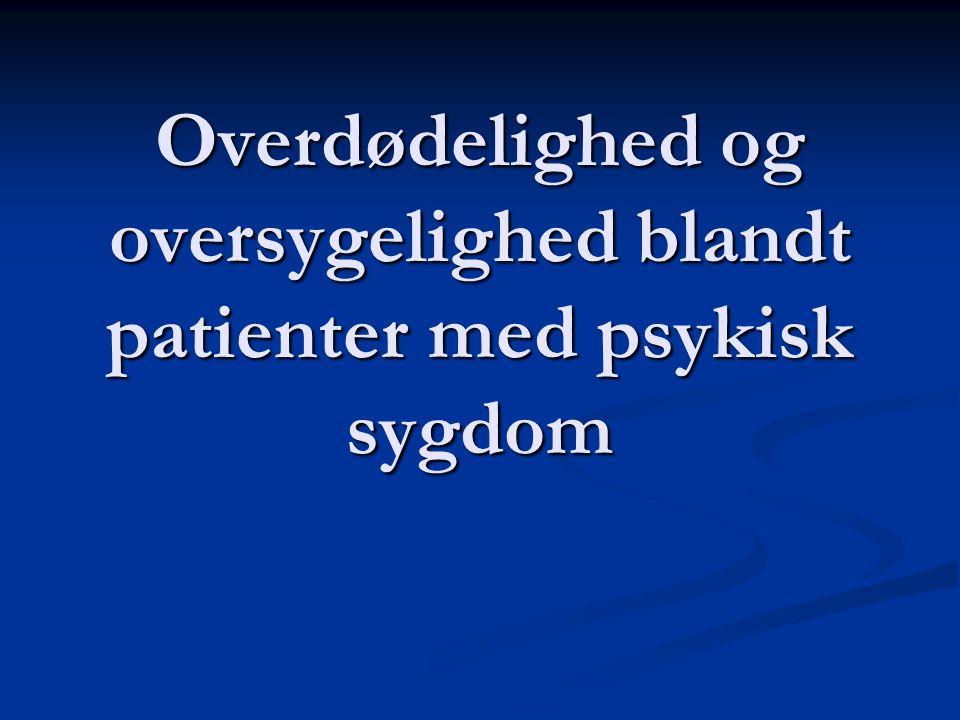 Overdødelighed og oversygelighed blandt patienter med psykisk sygdom