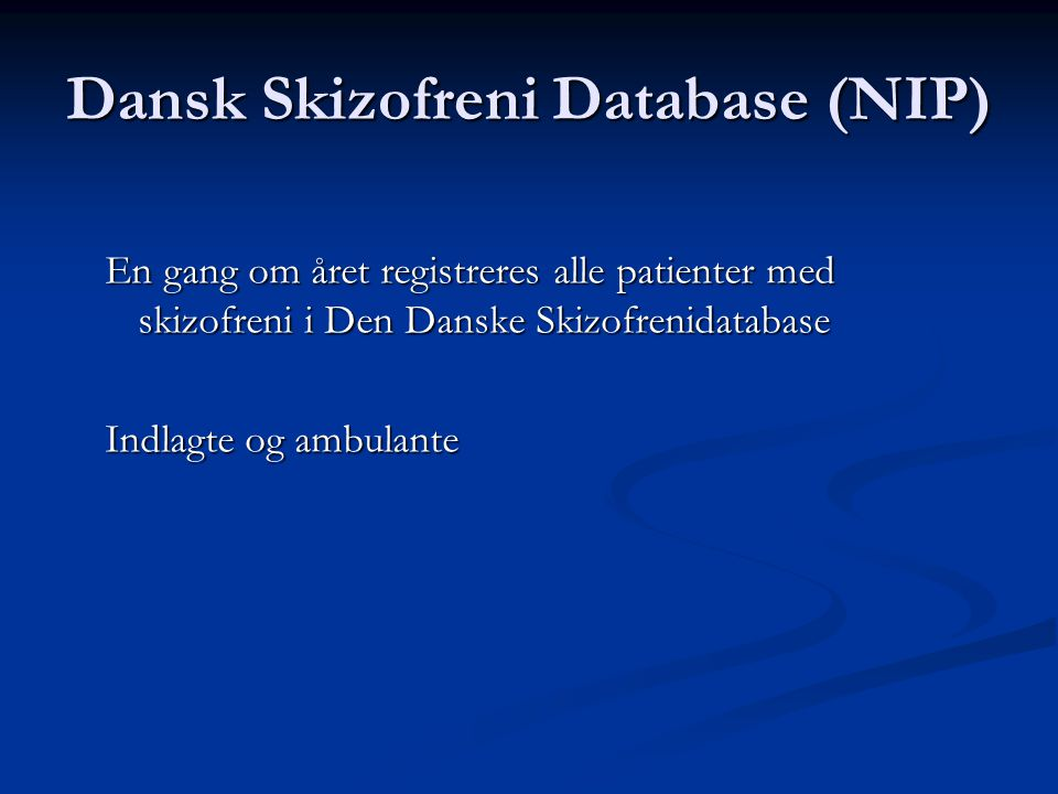 Dansk Skizofreni Database (NIP)