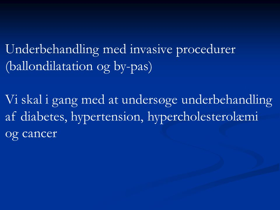 Underbehandling med invasive procedurer